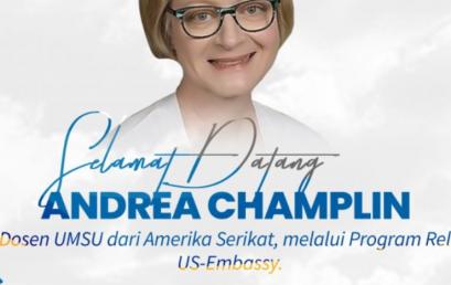 Andrea Champlin, Dosen UMSU dari Amerika Serikat, Melalui Program Relo Kedubes AS
